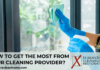 How To Get The Most From Your Cleaning Provider