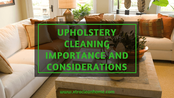 Upholstery Cleaning Importance and Considerations