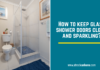 How to keep glass shower doors clean and sparkling