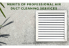 Merits of Professional Air Duct Cleaning Services