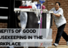 Benefits Of Good Housekeeping In The workplace