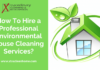 How To Hire a Professional Environmental House Cleaning Services