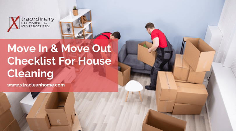 Move In & Move Out Checklist For House Cleaning
